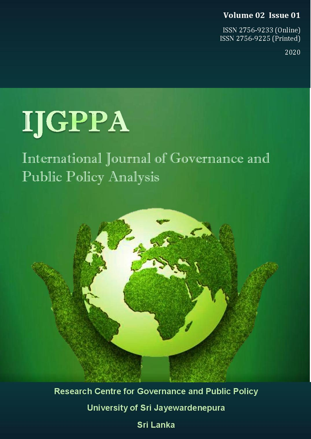 View Vol. 2 No. 1 (2020): International Journal of Governance and Public Policy Analysis (IJGPPA) - 2020
